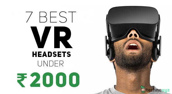 7 Best VR Headsets in India under Rs. 2000-Technoxyz