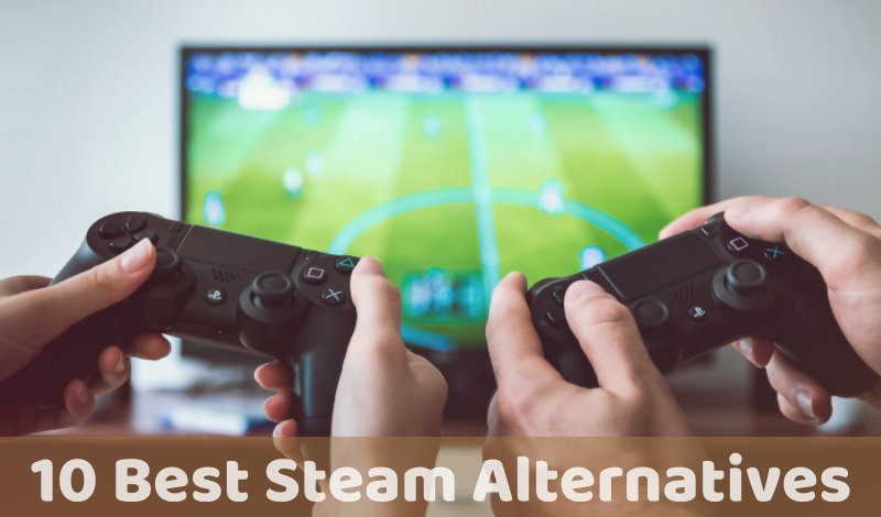 10 Best Steam Alternatives (2018) - Every PC Gamer Should Know