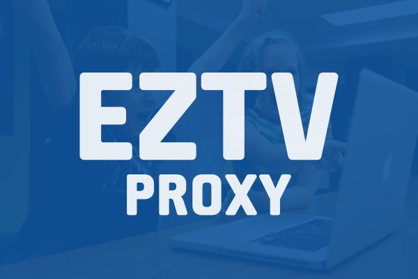 *New* EZTV Proxy 2018 – EZTV Unblocked & EZTV Torrent Mirror Sites List (100% Working)