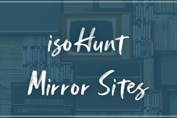 isoHunt Proxy Sites UK 2020 Mirror Sites List