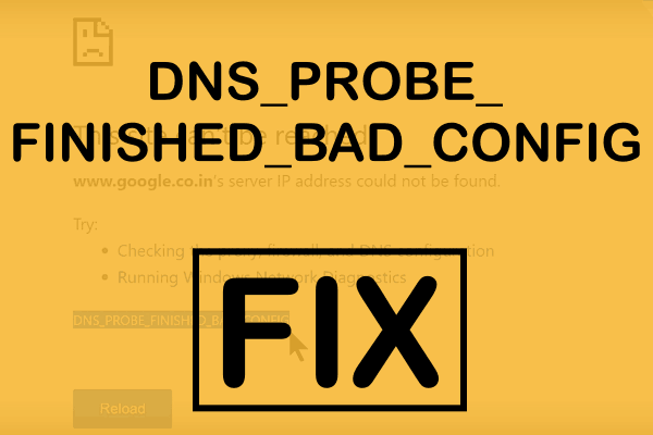 [Quick] How to Fix DNS_PROBE_FINISHED_BAD_CONFIG Error On Chrome & Firefox (2018)
