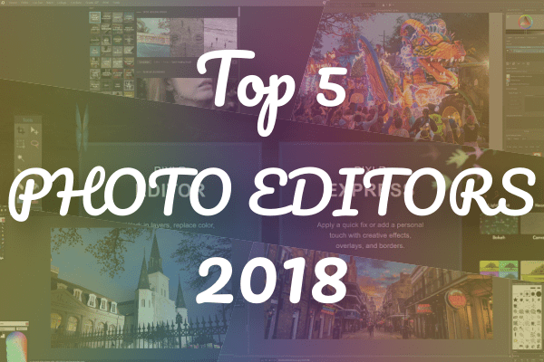 Top 5 Best FREE Photo Editing Software (2018) for Windows PC, Mac & Linux