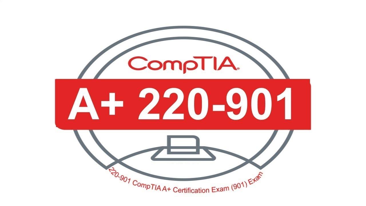 CompTIA A+ 220-901 Exam