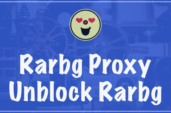 Rarbg Proxy (2020) Mirror Sites To Unblock Rarbg New Site