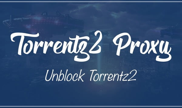 Torrentz2 Proxy & Mirror Sites To Unblock Torrentz New Site