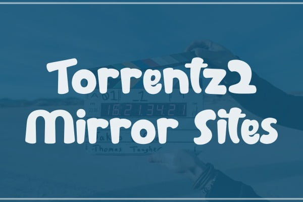 Unblock Torrentz2 with Torrentz2 Mirror Sites 2020