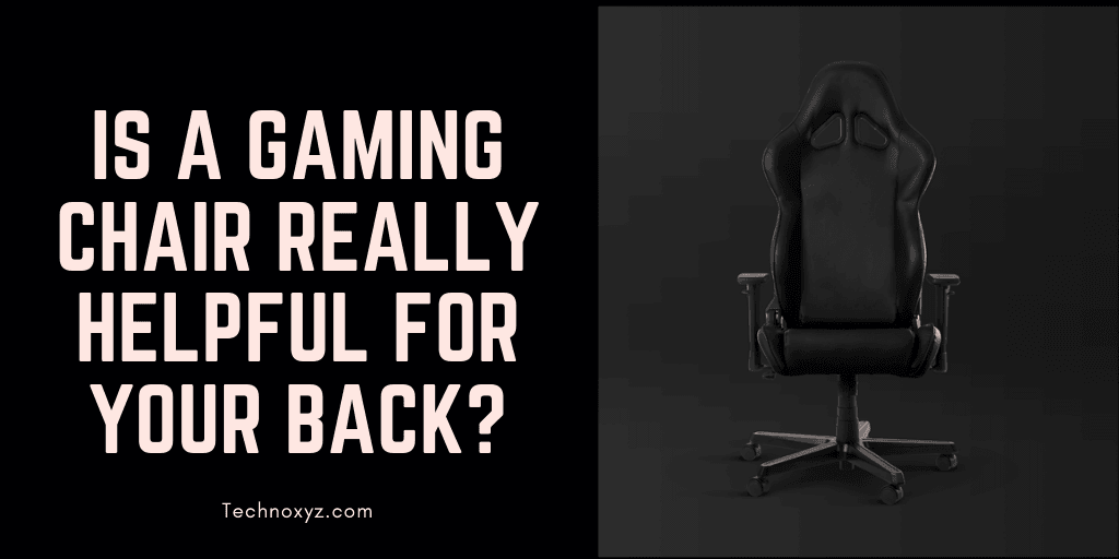Is a Gaming Chair Really Helpful for Your Back_