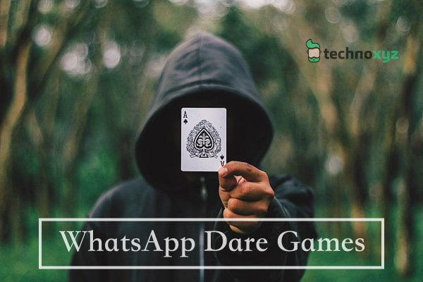 New-Trending-Whatsapp-Dare-Games-2020-Funny-Truth-Questions-Technoxyz