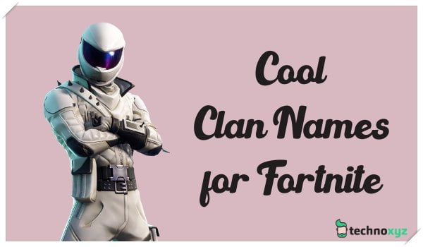 500+ Good Fortnite Clan Names Ideas (2020) - Cool, Best, Funny
