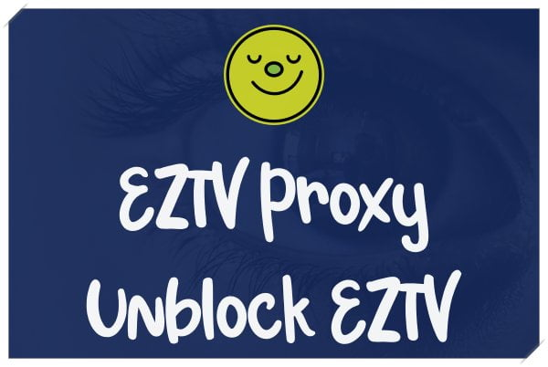 EZTV Proxy Sites 2020 Unblock EZTV New Site