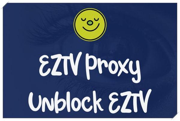 EZTV Proxy Sites 2020 Unblock EZTV New Site