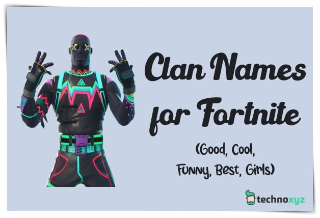 Good Fortnite Clan Names Ideas (2020) - Cool, Best, Funny