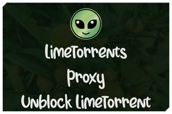 Limetorrents Proxy Sites 2020 - Unblock LimeTorrents New Site