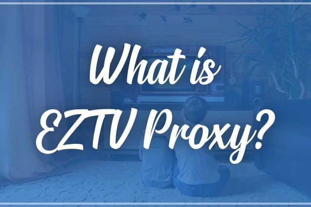 What is EZTV Proxy 2020?