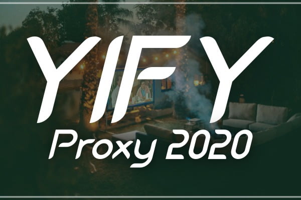 YIFY Proxy 2020 to Unblock YTS Mirror Sites